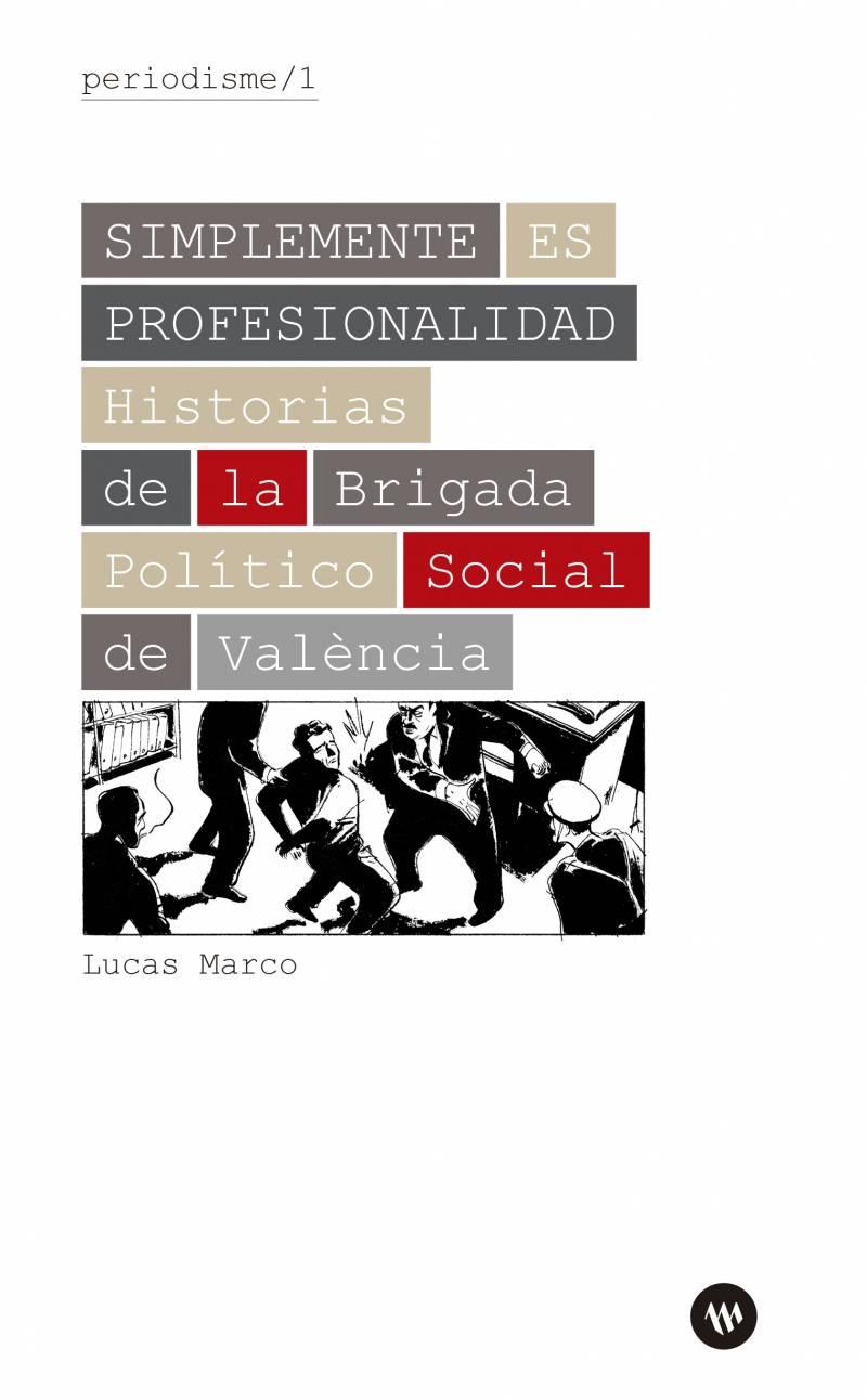 La historia de la Brigada Político-Social de València es la obra más vendida del Magnánim en 2019