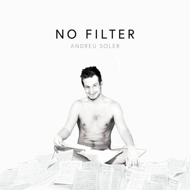 NO FILTER by Andreu Soler ya en SPOTIFY ¡Siéntelo!