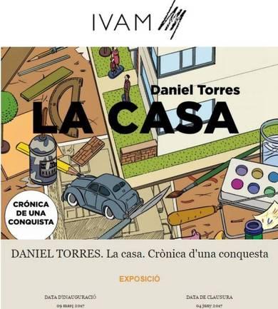 DANIEL TORRES. La casa. Crònica d'una conquesta