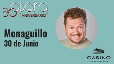 El Monaguillo soplará las velas del 30º aniversario de Ópera en Casino Cirsa Valencia